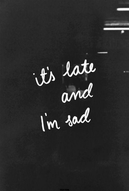 Sad and Late